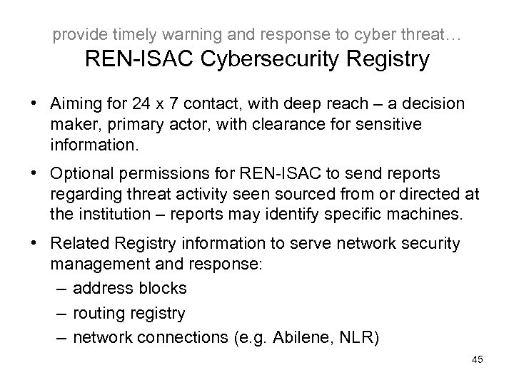 provide timely warning and response to cyber threat… REN-ISAC Cybersecurity Registry • Aiming for