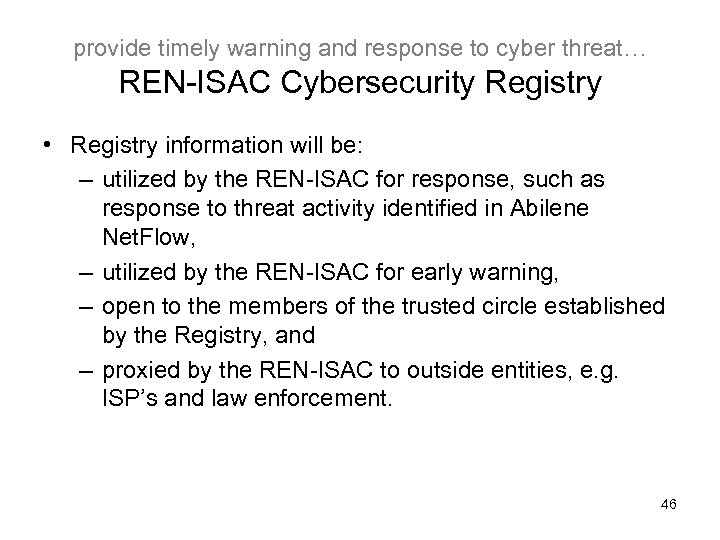 provide timely warning and response to cyber threat… REN-ISAC Cybersecurity Registry • Registry information