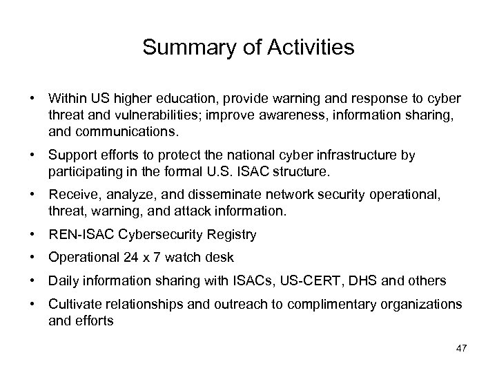 Summary of Activities • Within US higher education, provide warning and response to cyber