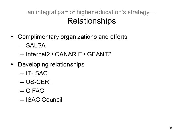 an integral part of higher education's strategy… Relationships • Complimentary organizations and efforts –
