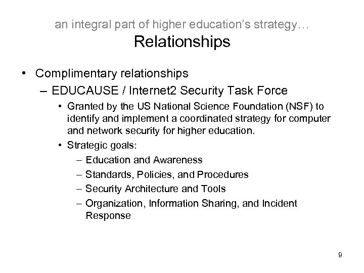 an integral part of higher education's strategy… Relationships • Complimentary relationships – EDUCAUSE /