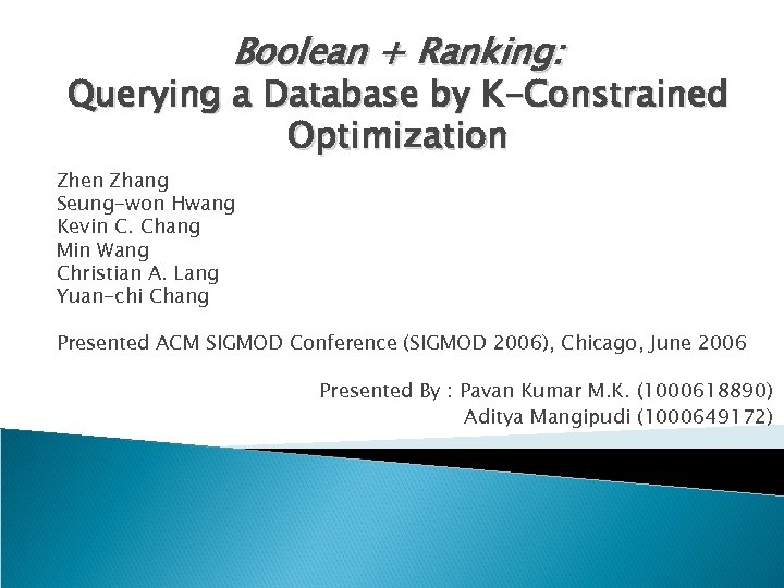Boolean + Ranking: Querying a Database by K-Constrained Optimization Zhen Zhang Seung-won Hwang Kevin