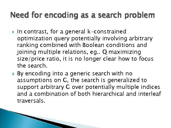 Need for encoding as a search problem In contrast, for a general k-constrained optimization