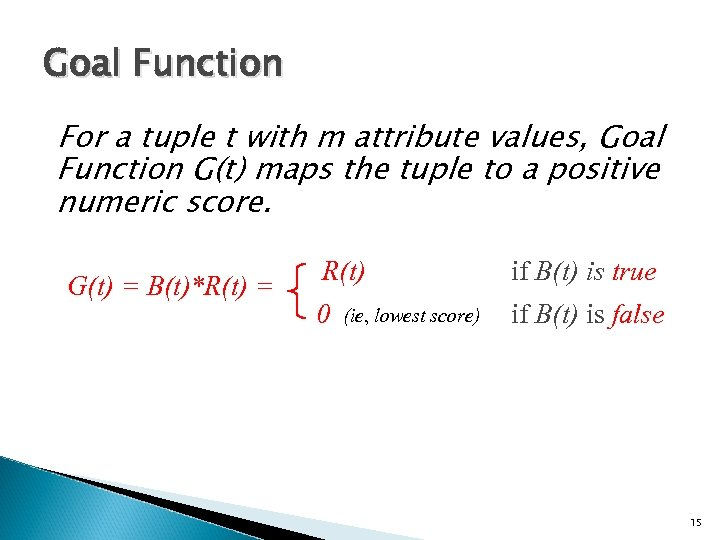 Goal Function For a tuple t with m attribute values, Goal Function G(t) maps