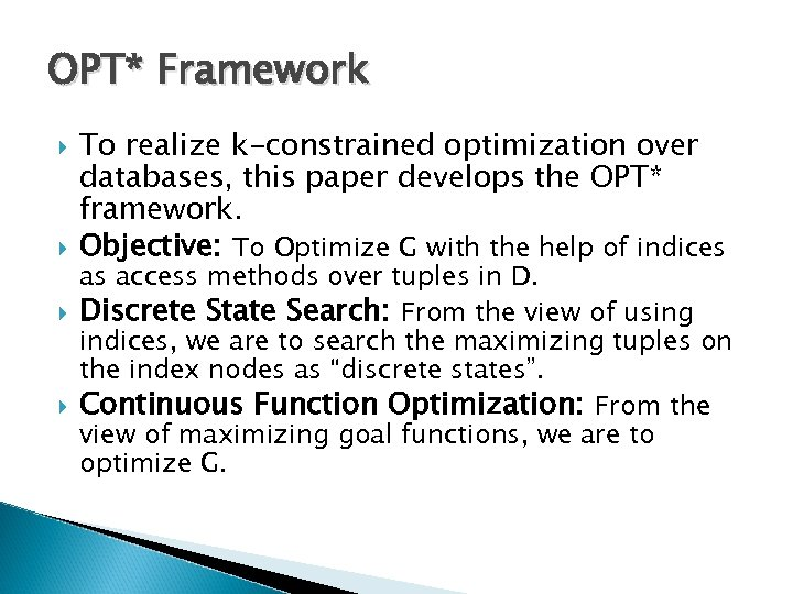 OPT* Framework To realize k-constrained optimization over databases, this paper develops the OPT* framework.