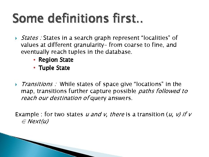 "Some definitions first. . States : States in a search graph represent ""localities"" of"