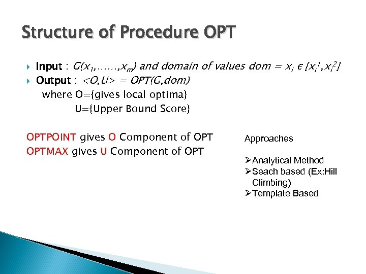 Structure of Procedure OPT Input : G(x 1, ……, xm) and domain of values