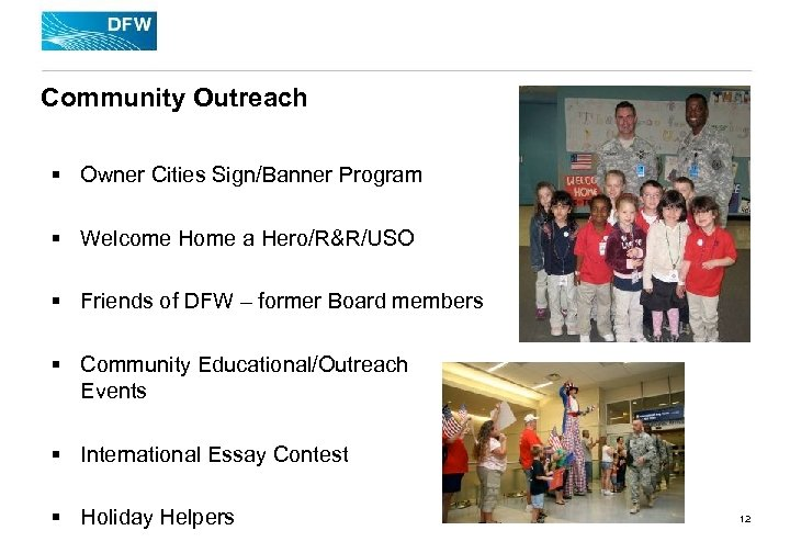 Community Outreach § Owner Cities Sign/Banner Program § Welcome Home a Hero/R&R/USO § Friends