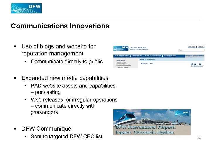 Communications Innovations § Use of blogs and website for reputation management § Communicate directly