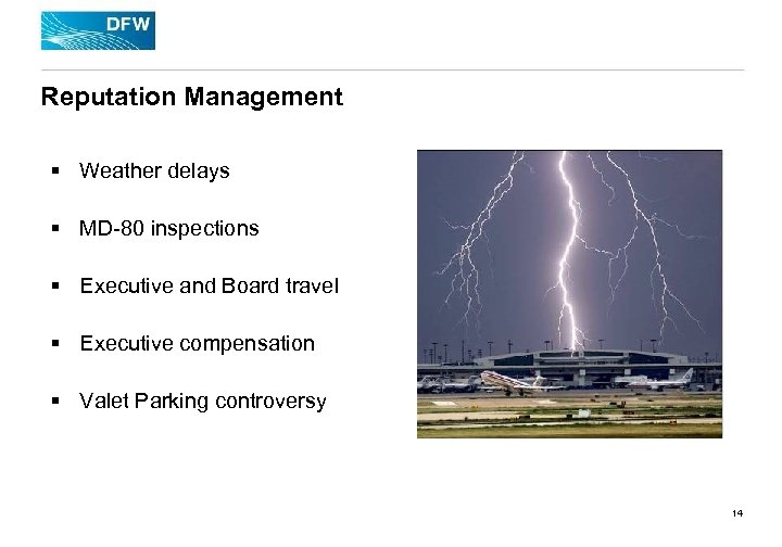 Reputation Management § Weather delays § MD-80 inspections § Executive and Board travel §