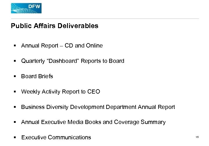 "Public Affairs Deliverables § Annual Report – CD and Online § Quarterly ""Dashboard"" Reports"