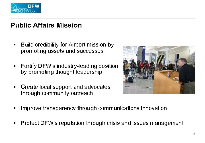 Public Affairs Mission § Build credibility for Airport mission by promoting assets and successes