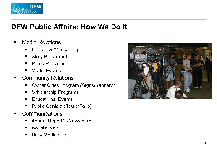 DFW Public Affairs: How We Do It § Media Relations § § § Community