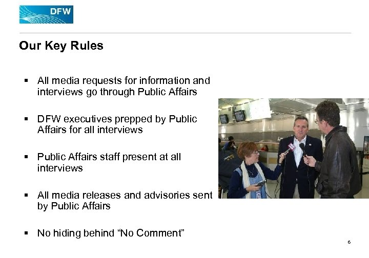 Our Key Rules § All media requests for information and interviews go through Public