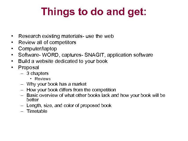 Things to do and get: • • • Research existing materials- use the web