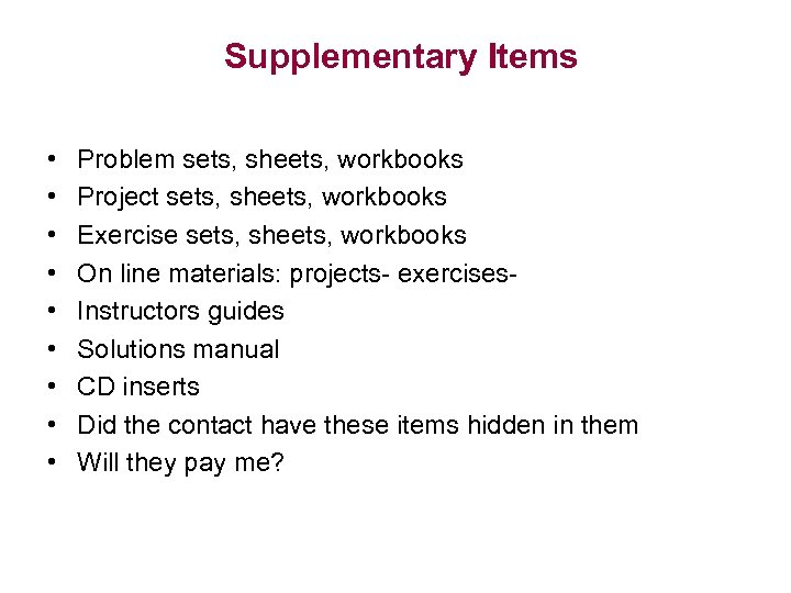 Supplementary Items • • • Problem sets, sheets, workbooks Project sets, sheets, workbooks