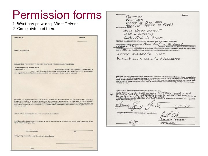 Permission forms 1. What can go wrong- West-Delmar 2. Complaints and threats