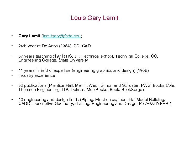 Louis Gary Lamit • Gary Lamit (lamitgary@fhda. edu) • 24 th year at De