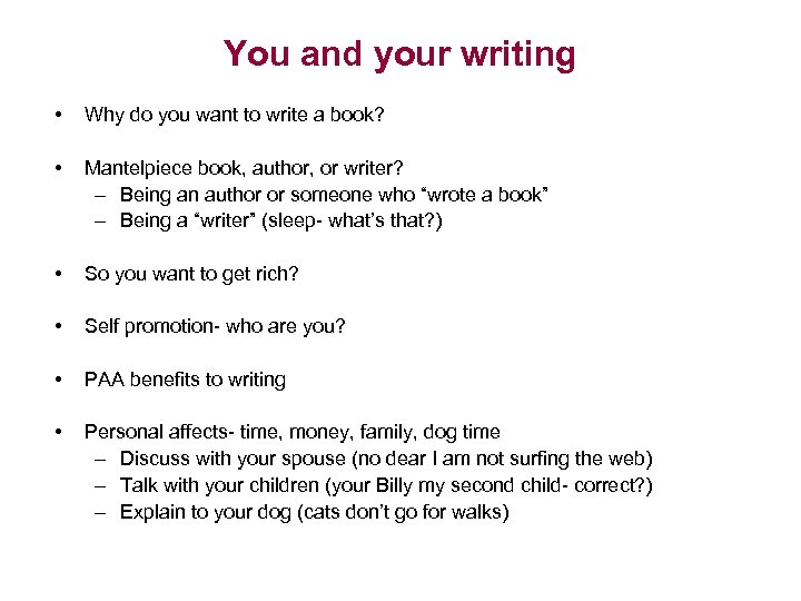 You and your writing • Why do you want to write a book? •