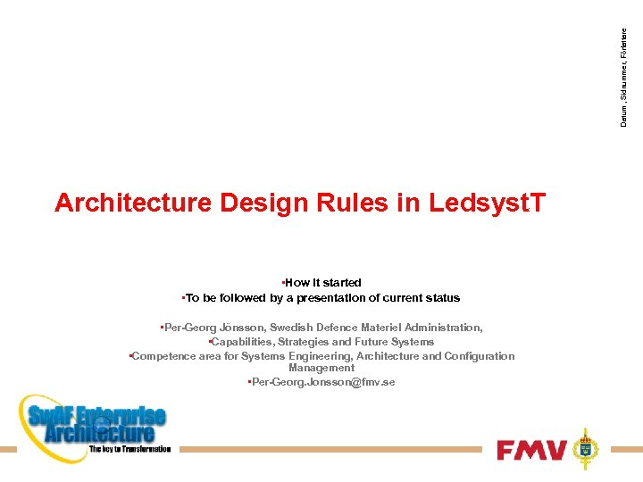Datum , Sidnummer, Författare Architecture Design Rules in Ledsyst. T • How it started
