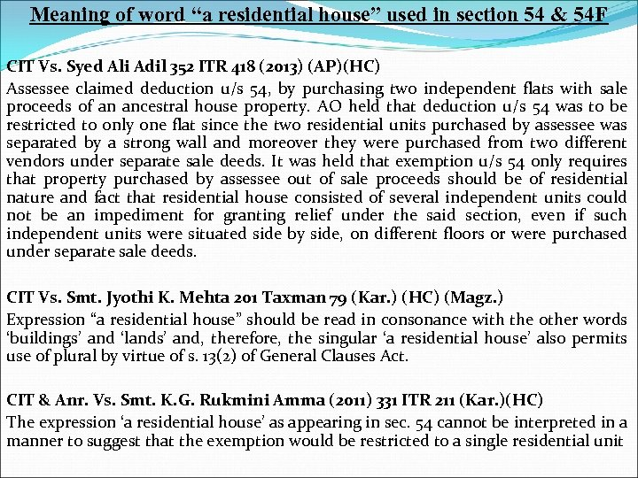 """Meaning of word """"a residential house"""" used in section 54 & 54 F CIT"""