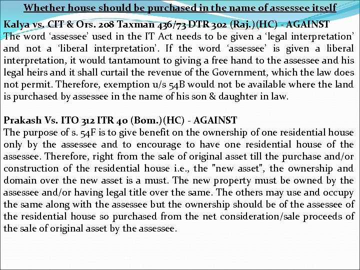 Whether house should be purchased in the name of assessee itself Kalya vs. CIT