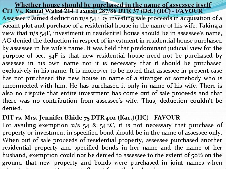Whether house should be purchased in the name of assessee itself CIT Vs. Kamal