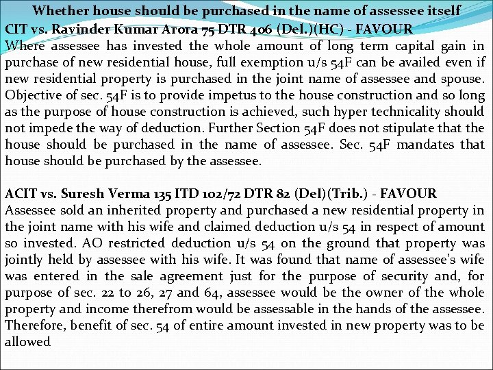 Whether house should be purchased in the name of assessee itself CIT vs. Ravinder