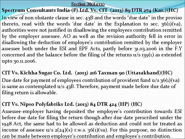 Section 36(1)(va) Spectrum Consultants India (P) Ltd. Vs. CIT (2013) 89 DTR 274 (Kar.