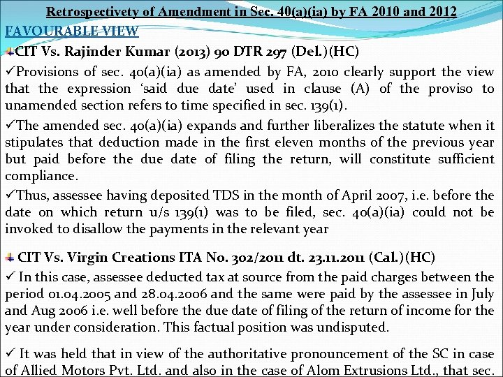 Retrospectivety of Amendment in Sec. 40(a)(ia) by FA 2010 and 2012 FAVOURABLE VIEW CIT