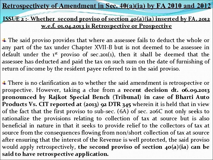 Retrospectivety of Amendment in Sec. 40(a)(ia) by FA 2010 and 2012 ISSUE 2 :