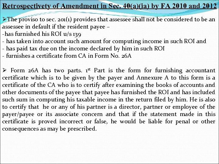 Retrospectivety of Amendment in Sec. 40(a)(ia) by FA 2010 and 2012 ØThe proviso to