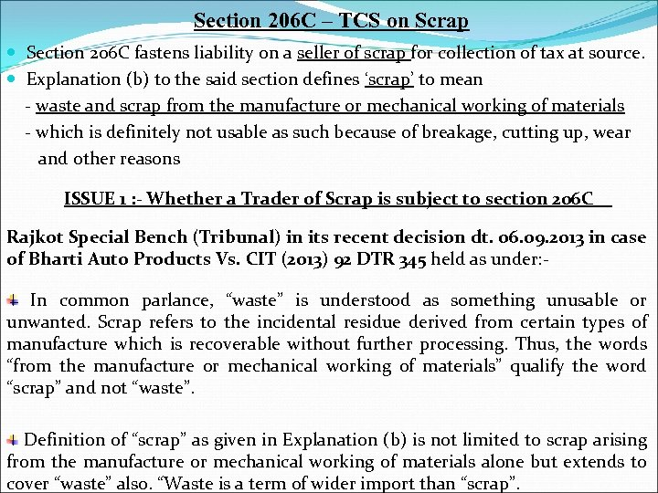 Section 206 C – TCS on Scrap Section 206 C fastens liability on a