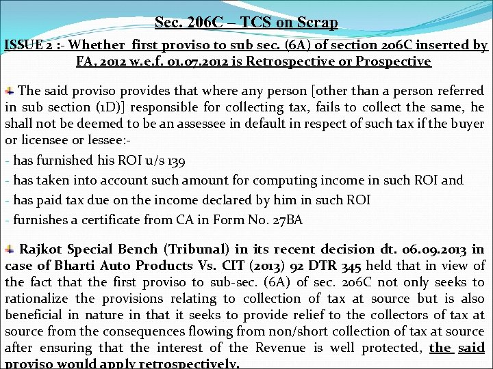 Sec. 206 C – TCS on Scrap ISSUE 2 : - Whether first proviso
