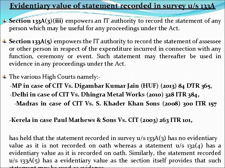Evidentiary value of statement recorded in survey u/s 133 A Section 133 A(3)(iii) empowers