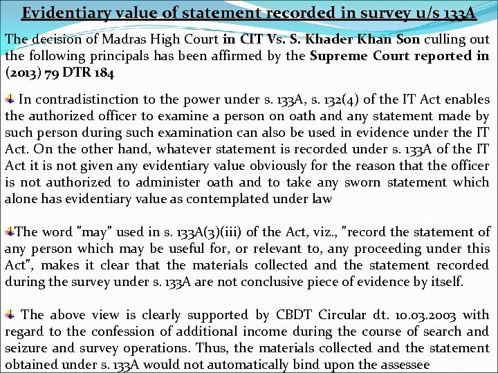 Evidentiary value of statement recorded in survey u/s 133 A The decision of Madras