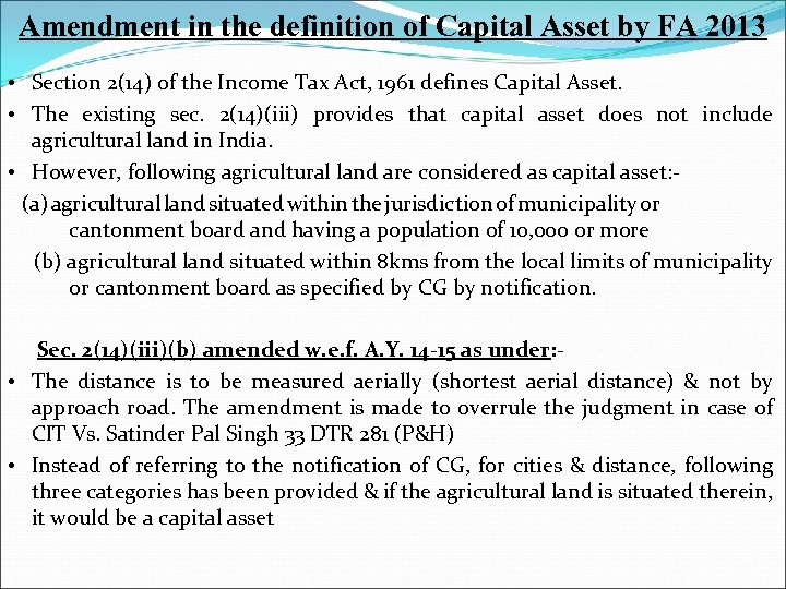 Amendment in the definition of Capital Asset by FA 2013 • Section 2(14) of