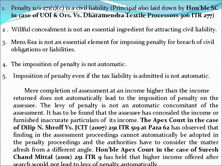 1. Penalty u/s 271(1)(c) is a civil liability (Principal also laid down by Hon'ble