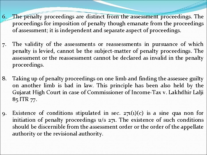 6. The penalty proceedings are distinct from the assessment proceedings. The proceedings for imposition