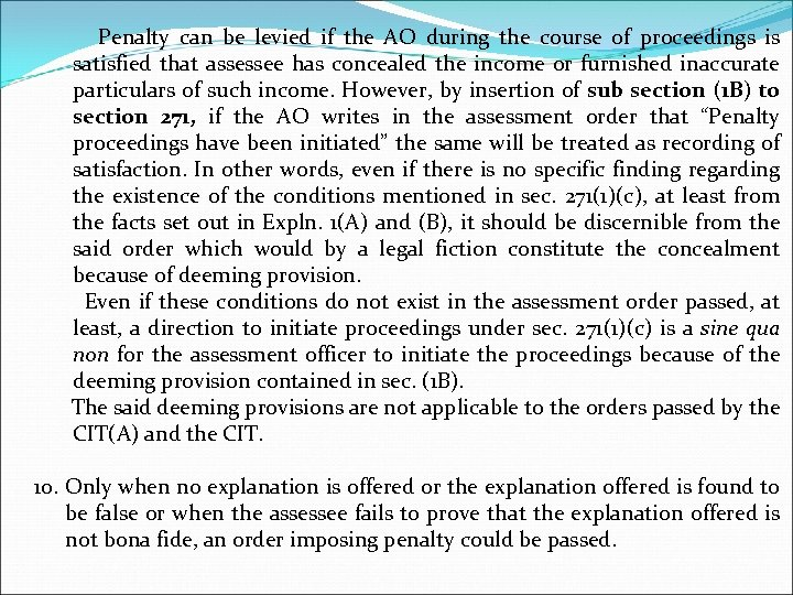Penalty can be levied if the AO during the course of proceedings is