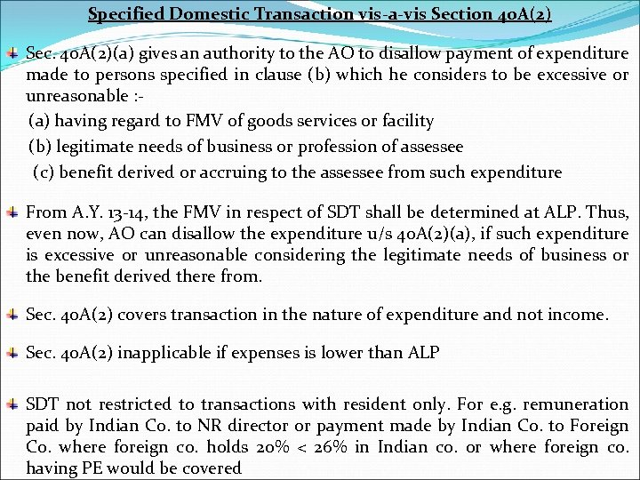 Specified Domestic Transaction vis-a-vis Section 40 A(2) Sec. 40 A(2)(a) gives an authority to