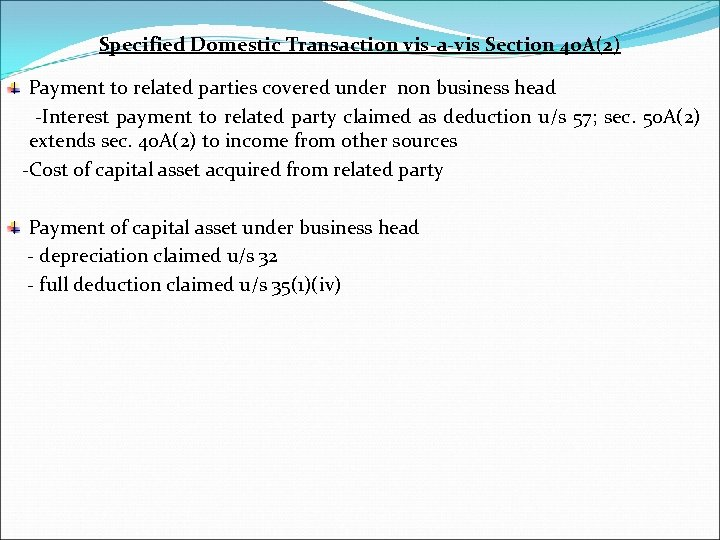 Specified Domestic Transaction vis-a-vis Section 40 A(2) Payment to related parties covered under non