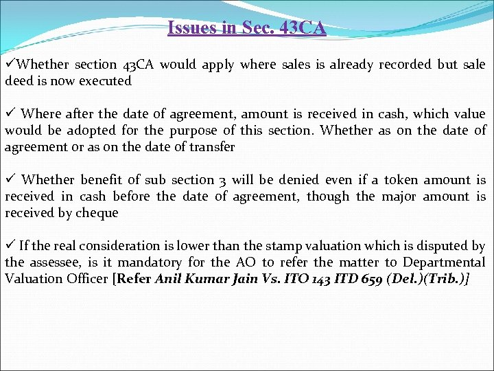 Issues in Sec. 43 CA üWhether section 43 CA would apply where sales is