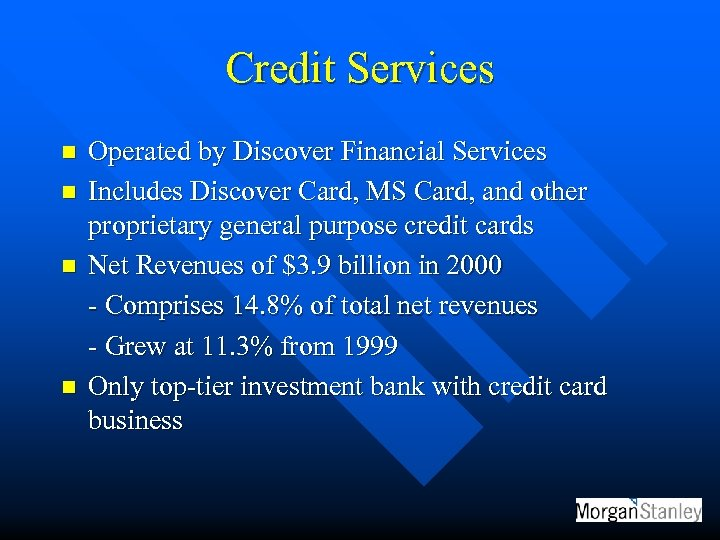 Credit Services n n Operated by Discover Financial Services Includes Discover Card, MS Card,