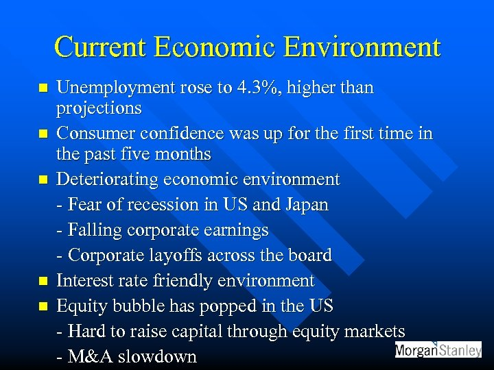 Current Economic Environment n n n Unemployment rose to 4. 3%, higher than projections