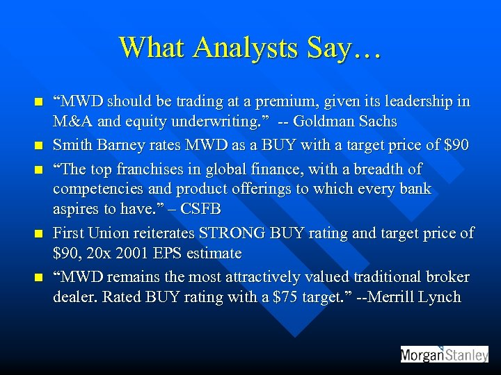 "What Analysts Say… n n n ""MWD should be trading at a premium, given"
