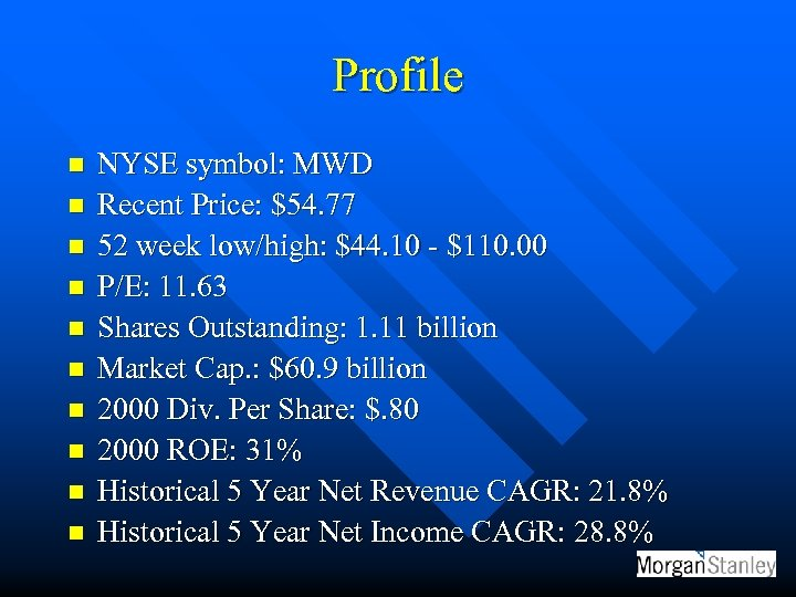 Profile n n n n n NYSE symbol: MWD Recent Price: $54. 77 52