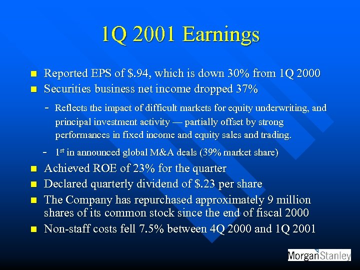 1 Q 2001 Earnings n n Reported EPS of $. 94, which is down