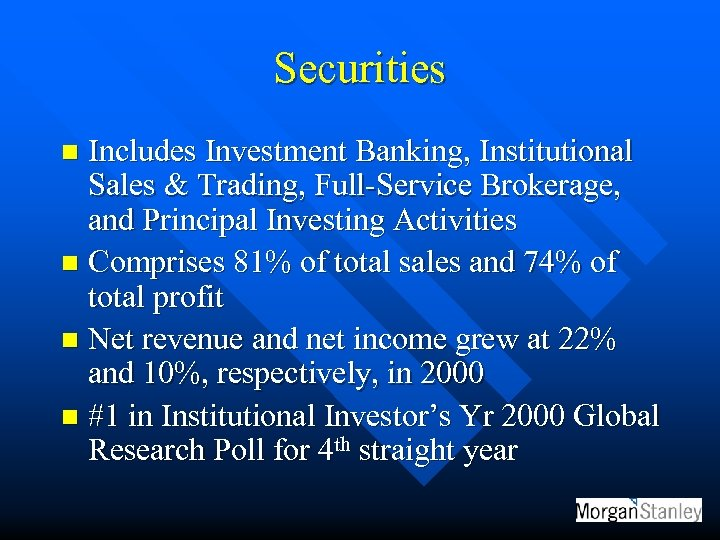 Securities Includes Investment Banking, Institutional Sales & Trading, Full-Service Brokerage, and Principal Investing Activities