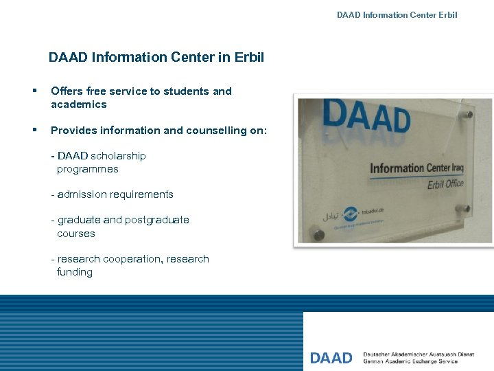 DAAD Information Center Erbil DAAD Information Center in Erbil § Offers free service to